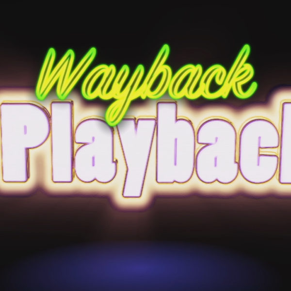 Series Feature: Wayback Playback